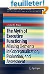 The Myth of Executive Functioning: Mi...
