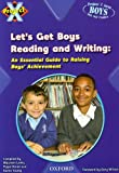 Project X: Let's Get Boys Reading and Writing: An Essential Guide to Raising Boys' Achievement: The Essential Guide to Raising Boys' Achievement
