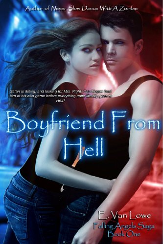 Boyfriend From Hell (Falling Angels Saga) by E. Van Lowe