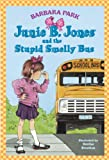 Junie B. Jones and the Stupid Smelly Bus (Junie B. Jones) (A Stepping Stone Book(TM))
