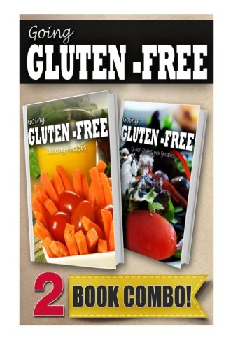 Gluten-Free Juicing Recipes and Gluten-Free Greek Recipes: 2 Book Combo (Going Gluten-Free ) by Tamara Paul