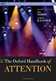 The Oxford Handbook of Attention (Oxford Library of Psychology)