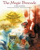 The Magic Brocade : A Tale of China (English/Chinese Edition)