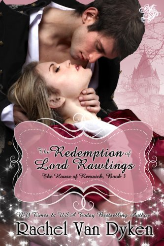 The Redemption of Lord Rawlings (House of Renwick) by Rachel Van Dyken