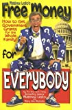 Free Money for Everybody by Mary Ann Martello Matthew Lesko