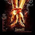Spell: The Spell Series, Book 1 Audiobook by  Janell, A'ndrea J. Wilson Narrated by Machelle Williams