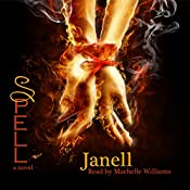 Spell: The Spell Series, Book 1   [ Janell, A'ndrea J. Wilson]