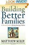 Building Better Families: A Practical...