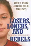 img - for Losers, Loners, and Rebels: The Spiritual Struggles of Boys book / textbook / text book