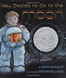 If You Decide to Go to the Moon (043993270X) by Faith McNulty