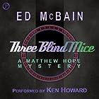 Three Blind Mice: Matthew Hope, Book 9 Hörbuch von Ed McBain Gesprochen von: Ken Howard