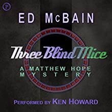 Three Blind Mice: Matthew Hope, Book 9 Audiobook by Ed McBain Narrated by Ken Howard