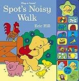 Spot's Noisy Walk Eric Hill