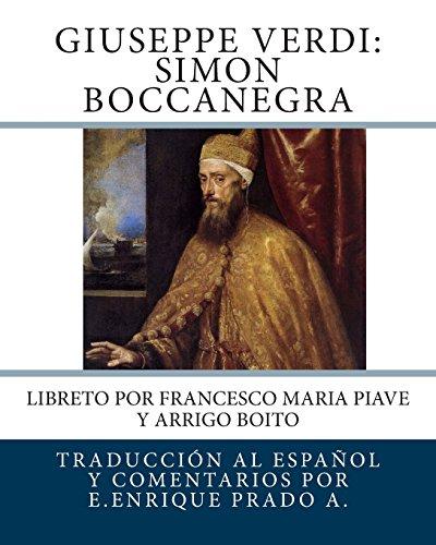 Giuseppe Verdi: Simon Boccanegra: Libreto por Francesco Maria Piave y Arrigo Boito (Opera en Espanol)