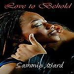 Love to Behold | Sammie Ward