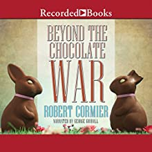 Beyond the Chocolate War (       UNABRIDGED) by Robert Cormier Narrated by George Guidall