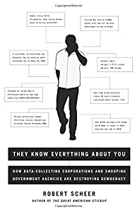 They Know Everything About You by Robert Scheer