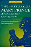 img - for By Mary Prince - The History of Mary Prince, A West Indian Slave, Related by Herself: Revised Edition (2nd Revised edition) (10/31/97) book / textbook / text book