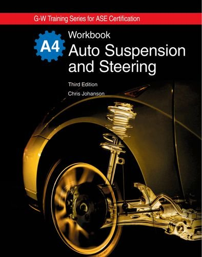 Auto Suspension and Steering Workbook (G-W Training Series for Ase Certification)