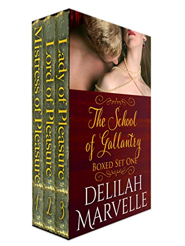 The School of Gallantry Boxed Set One: Mistress of Pleasure, Lord of Pleasure and Lady of Pleasure: School of Gallantry Series PDF