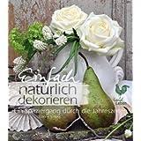 """Einfach nat�rlich dekorieren: Spaziergang durch die Jahreszeitenvon """"Conny Scheck"""""""