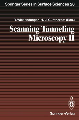 Scanning Tunneling Microscopy Ii: Further Applications And Related Scanning Techniques (Springer Series In Surface Sciences)