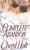 Complete Abandon (031298460X) by Cheryl Holt