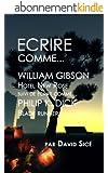 Ecrire comme William Gibson et Philip K. Dick