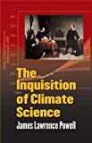 img - for The Inquisition of Climate Science book / textbook / text book