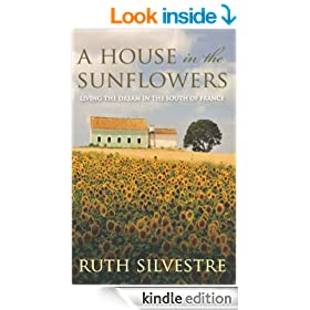 A House in the Sunflowers: An English Family's Search for Their Dream House in France (The Sunflowers Trilogy)