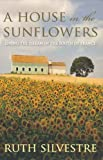 img - for A House in the Sunflowers (The Sunflowers Trilogy) book / textbook / text book