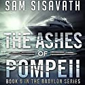 The Ashes of Pompeii: Purge of Babylon, Book 5 Audiobook by Sam Sisavath Narrated by Adam Danoff