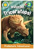 Dawn Bentley Watch Out, Triceratops! (Read & Discover - Level 2)