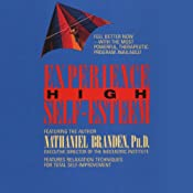 Experience High Self-Esteem | [Nathaniel PhD Branden]