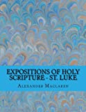 img - for Expositions of Holy Scripture - St. Luke book / textbook / text book