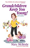 img - for Grandchildren Keep You Young: Hilarious helpful hints for grandmas book / textbook / text book