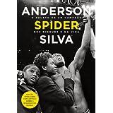 Anderson Spider Silva: O relato de um campeão nos ringues e na vida