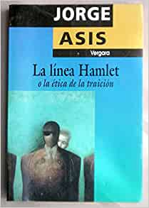 Linea Hamlet, La (Spanish Edition): Jorge Asis: 9789501514858: Amazon