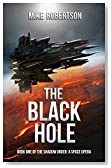 The Black Hole: Book One of The Shadow Order: A Space Opera
