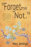 Forget Me Not Mary Jennings