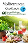 Mediterranean Cookbook: 60 Easy and D...