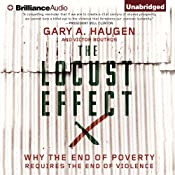 The Locust Effect: Why the End of Poverty Requires the End of Violence | [Gary A. Haugen, Victor Boutros]