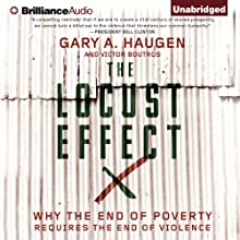 The Locust Effect: Why the End of Poverty Requires the End of Violence Audiobook by Gary A. Haugen, Victor Boutros Narrated by Arthur Morey