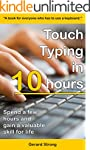 Touch Typing in 10 hours: Spend a few...