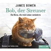 Bob, der Streuner: Die Katze, die mein Leben veränderte Hörbuch