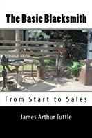 The Basic Blacksmith: From Start to Sales