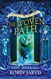 Robin Jarvis The Woven Path (Tales from the Wyrd Museum, Book 1)