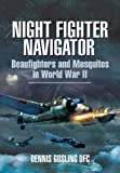 Image of NIGHT FIGHTER NAVIGATOR: Beaufighters and Mosquitos in WWII