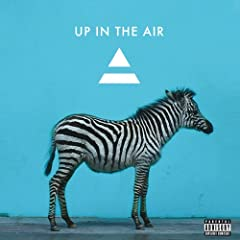 Up In The Air [Explicit]