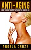 Anti-Aging Book One: A Guide to Looking Younger by Tightening Up that Loose Neck Skin (Anti-Aging)